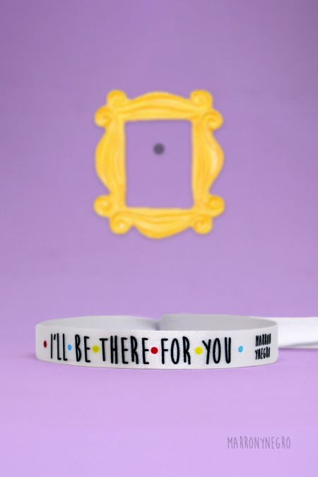 Pulsera I'll be there for you